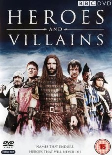 Heroes and Villains (2007 - 2008 )