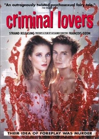 Criminal Lovers / Les amants criminels (1999)