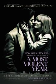A Most Violent Year / Στα Χρόνια της Βίας (2014)