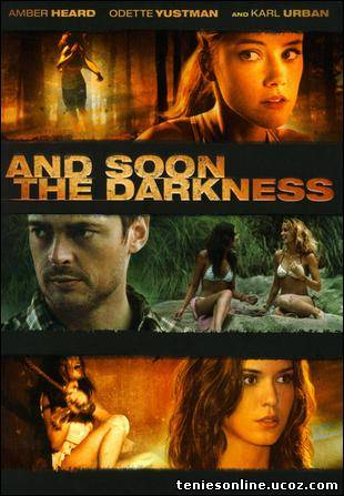 And Soon the Darkness / Και ξαφνικά σκοτάδι (2010)