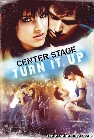 Center Stage: Turn It Up / Κεντρική Σκηνή: Δυνάμωσε Το  (2008)