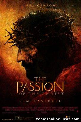 The Passion of the Christ / Τα Πάθη του Χριστού (2004)