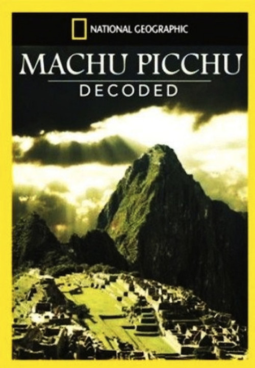 National Geographic: Machu Picchu Decoded (2009)