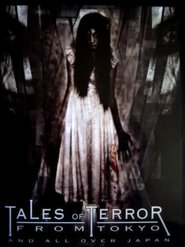 Tales of Terror from Tokyo and All Over Japan: The Movie (2004)