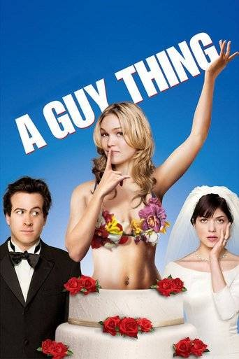 A Guy Thing / Αντρική Υπόθεση (2003)