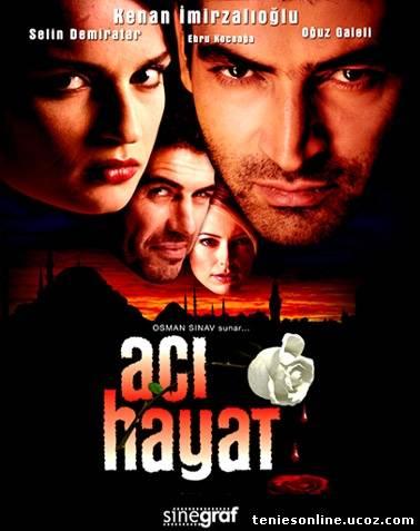 Aci Hayat / Το αγιάζι του Έρωτα (2005)