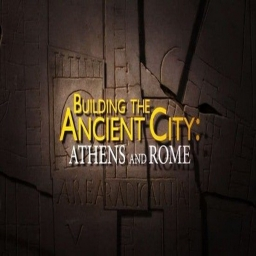 Building the Ancient City Athens and Rome - Athens (2016)