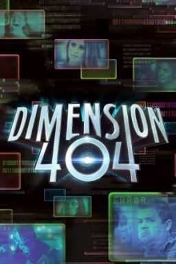 Dimension 404 (2017-) TV Series