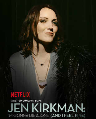 Jen Kirkman: I'm Gonna Die Alone (And I Feel Fine) (2015) TV Special