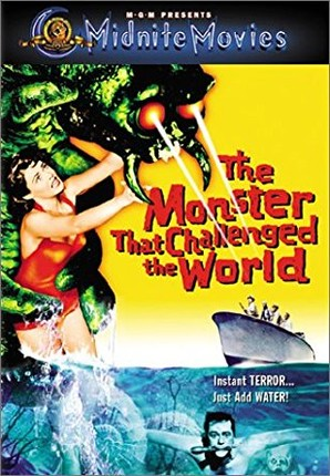 The Monster That Challenged the World / Το τέρας που απειλούσε τον κόσμο (1957)
