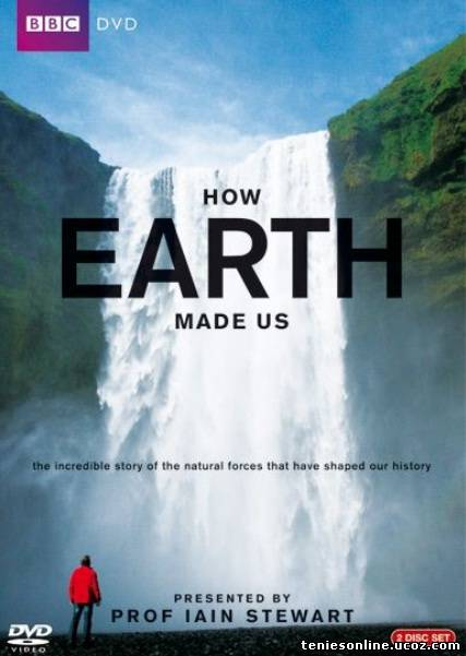 How the Earth Changed History / How Earth Made Us / Πως η γη έπλασε τον άνθρωπο (2010)