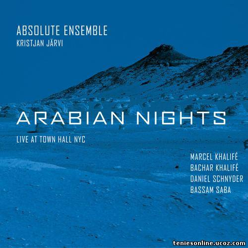 Arabian Nights - Marcel Khalife & Absolute Ensemble
