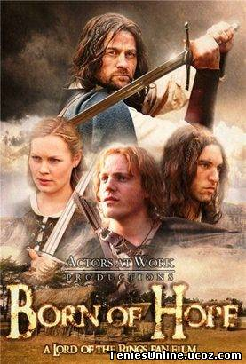 Lord of the Rings:Born of Hope (2009)