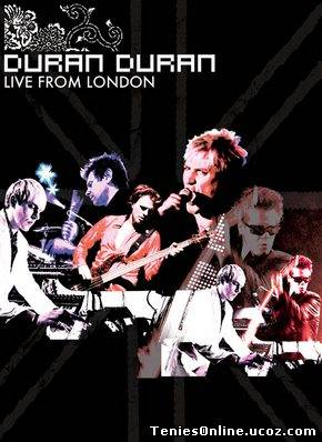 Duran Duran - Live From London (2005)