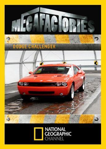 National Geographic Megafactories / Dodge Challenger (2010)